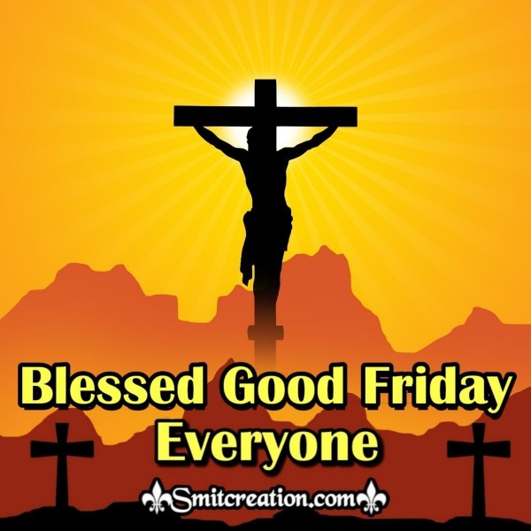 Blessed Good Friday Everyone