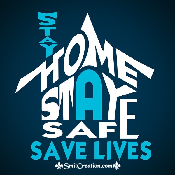 Stay At Home Stay Safe Save Lives