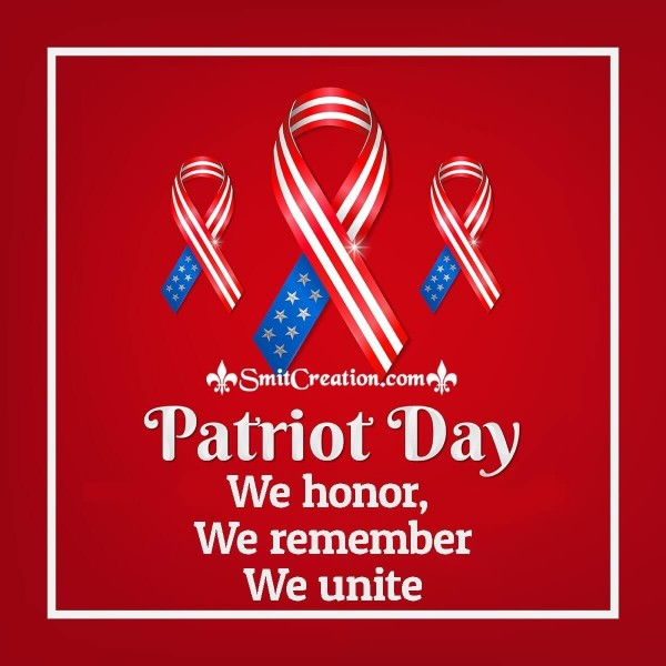 We Honor We Remeber We Unite On Patriot Day