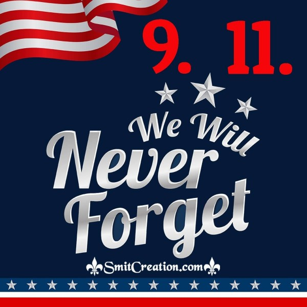 We Will Never Forget 9.11