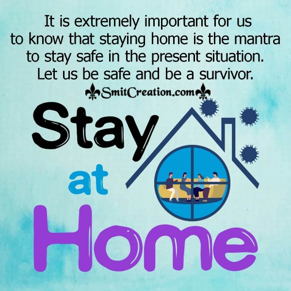 Let Us Be Safe And Be A Survivor. Stay At Home.