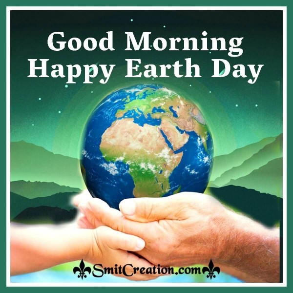 Good Morning Happy Earth Day Image
