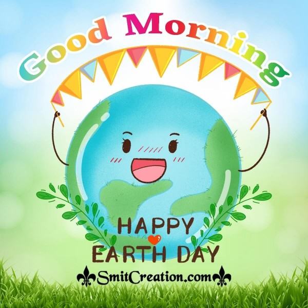 Good Morning Happy Earth Day Greeting