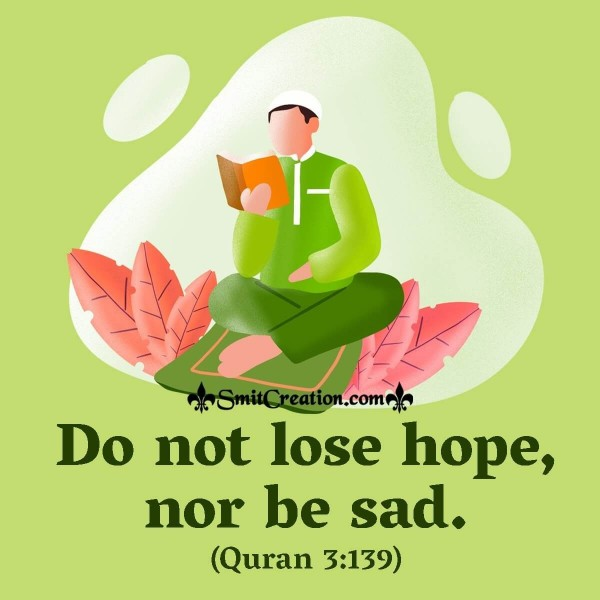Do Not Lose Hope, Nor Be Sad.