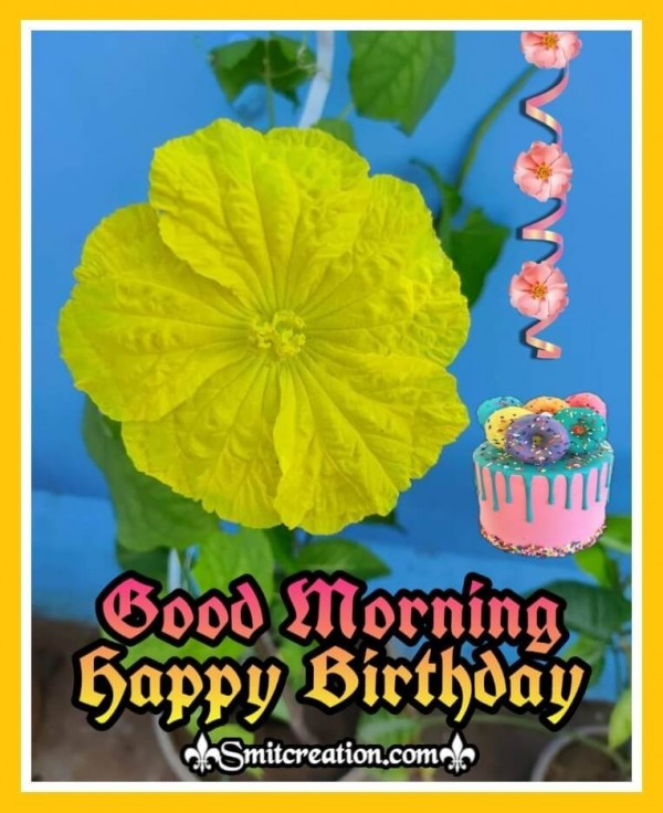 Good Morning Happy Birthday