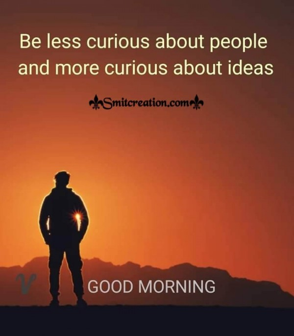 Good Morning Quote On Curious