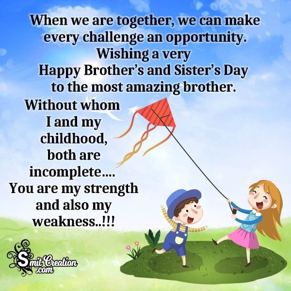 Wishing A Very Happy Brother's And Sister's Day To The Amazing Brother