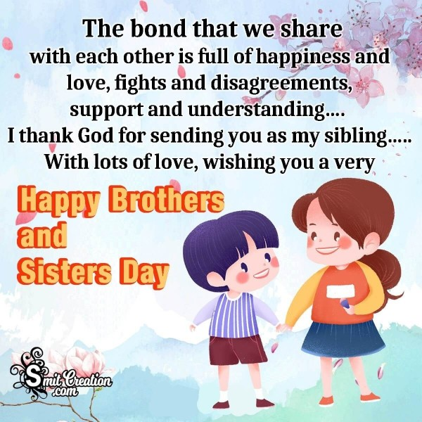 Happy Brother's and Sister's Day My Dear!!
