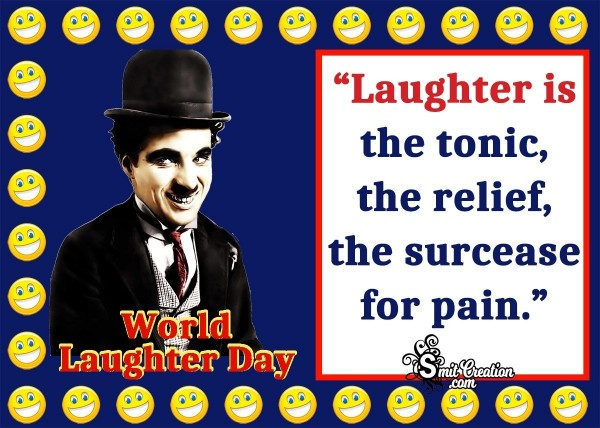 World Laughter Day Quote Of Charlie Chaplin