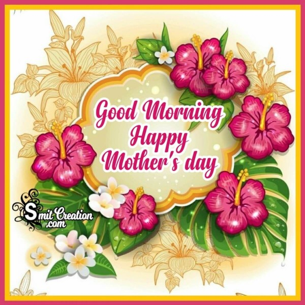 Good Morning Happy Mother's Day Greeting Card