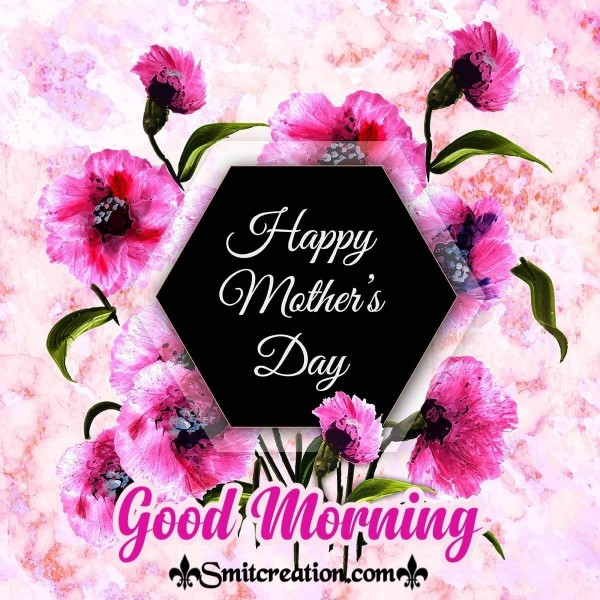 Good Morning Happy Mother's Day Pink Flowers Card