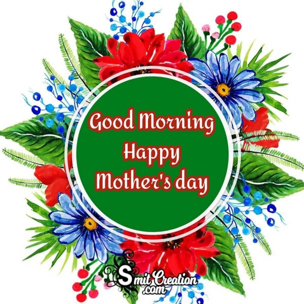 Good Morning Mother's Day Green Floral Card