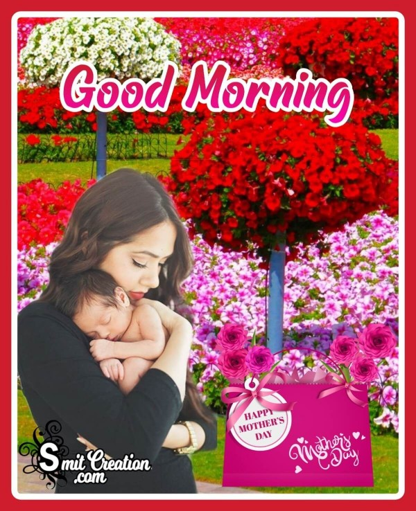 Good Morning Happy Mother's Day Garden Card