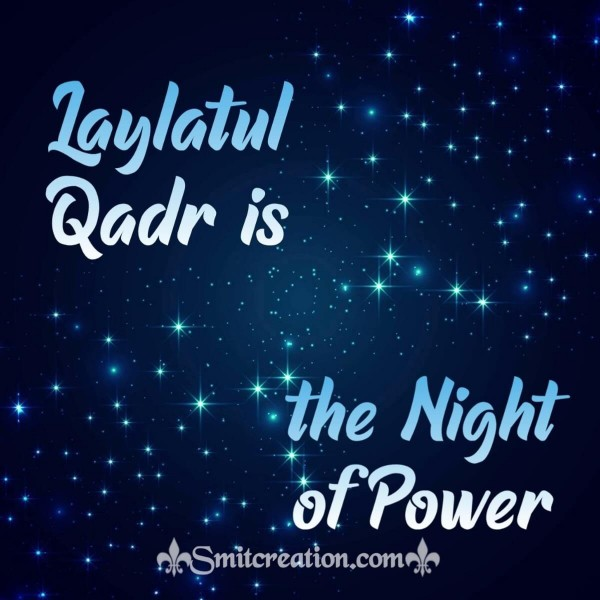 Laylatul Qadr Is The Night Of Power