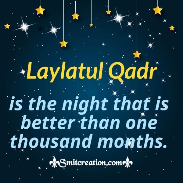Laylatul Qadr Is The Night Better Than One Thousand Months