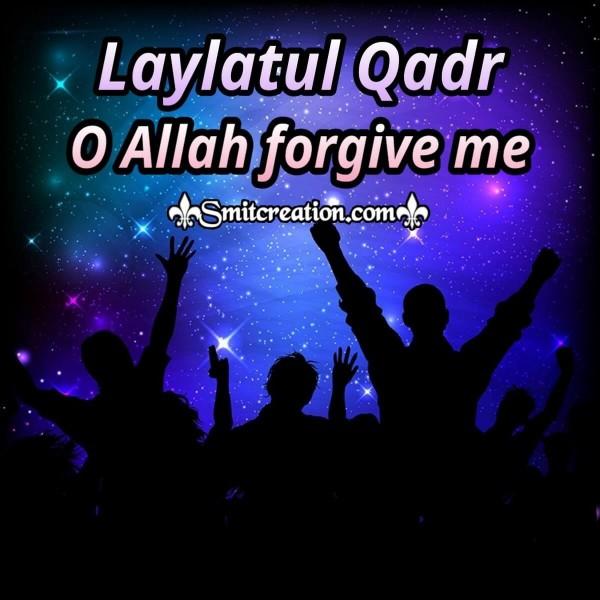 Laylatul Qadr O Allah Forgive Me