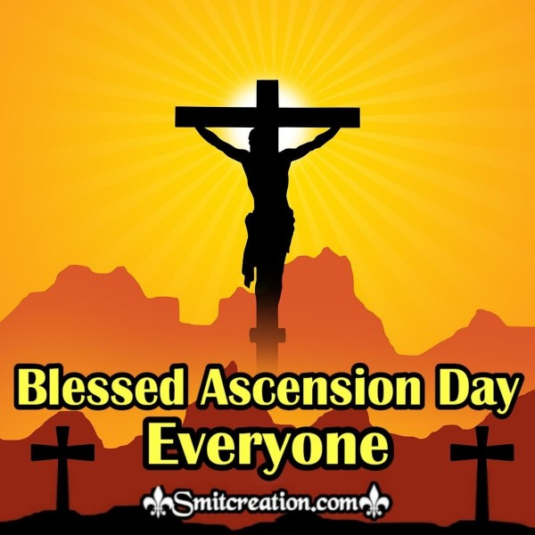 Blessed Ascension Day Everyone