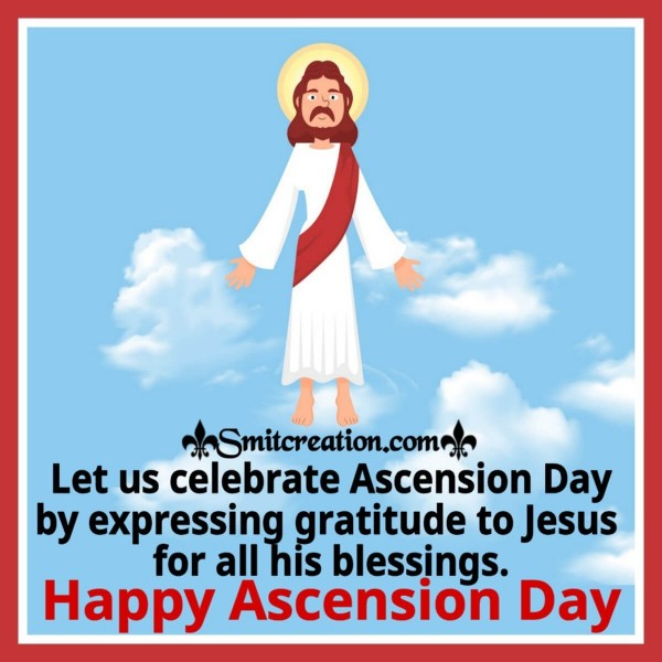 Celebrate Ascension Day By Expressing Gratitude