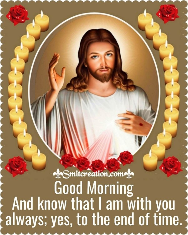 Good Morning Jesus Is With You