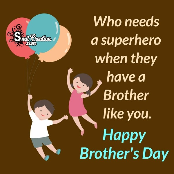 Happy Brother's Day To Super Brother