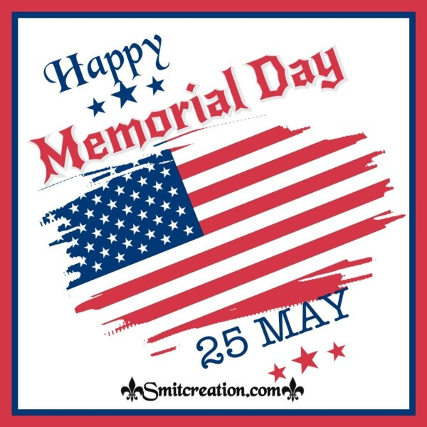 Happy Memorial Day 25 May