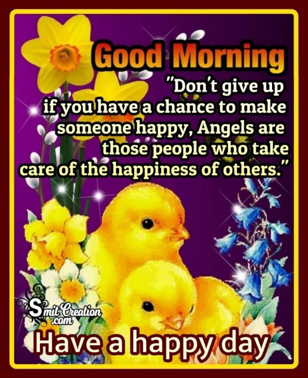 Good Morning Don't Give Up On Happiness