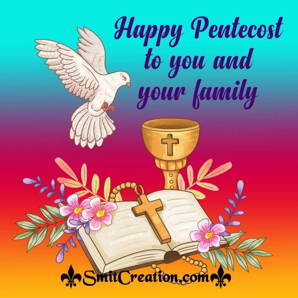 Happy Pentecost To You And Your Family