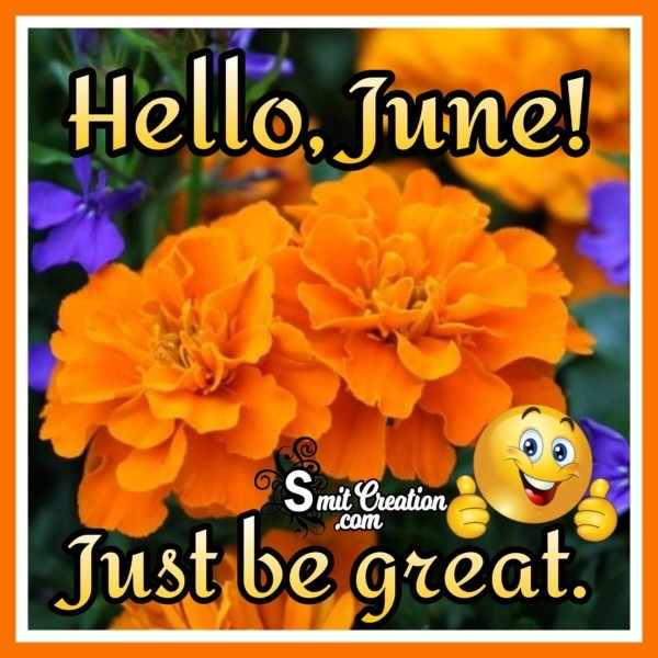 Hello, June! Just Be Great
