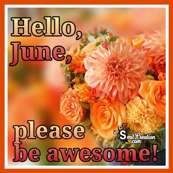 Hello June! Please Be Awsome!