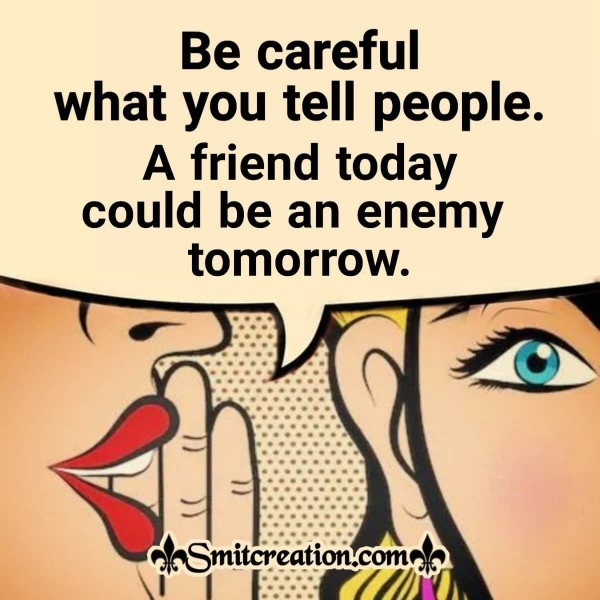 Be Careful What You Tell People