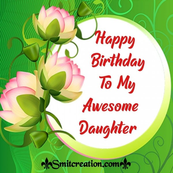 Happy Birthday To My Awesome Daughter