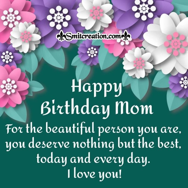 To My Beautiful Mom – Happy Birthday Card