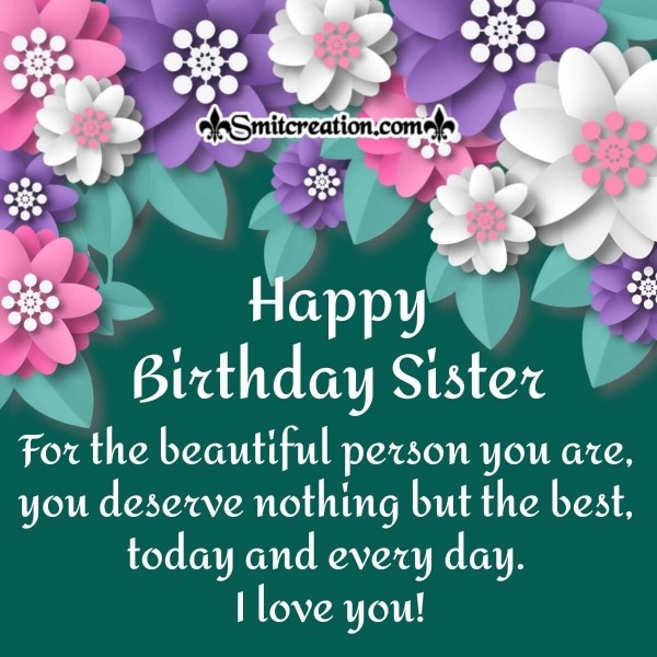 To My Beautiful Sister  – Happy Birthday Card