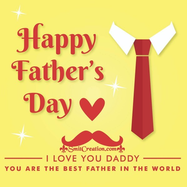 Happy Father's Day To Best Father In The World