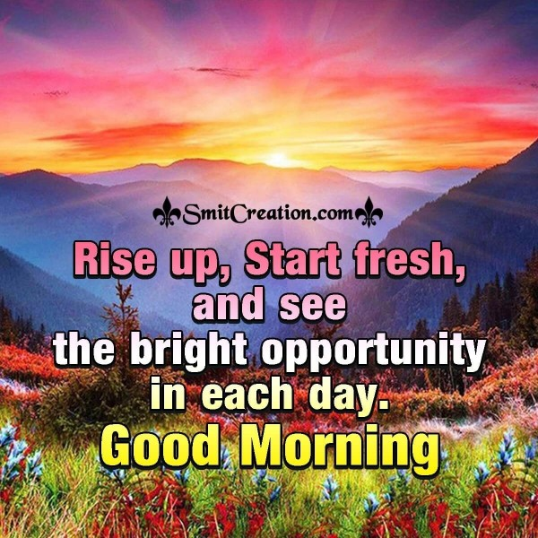 Good Morning Rise Up, Start Fresh