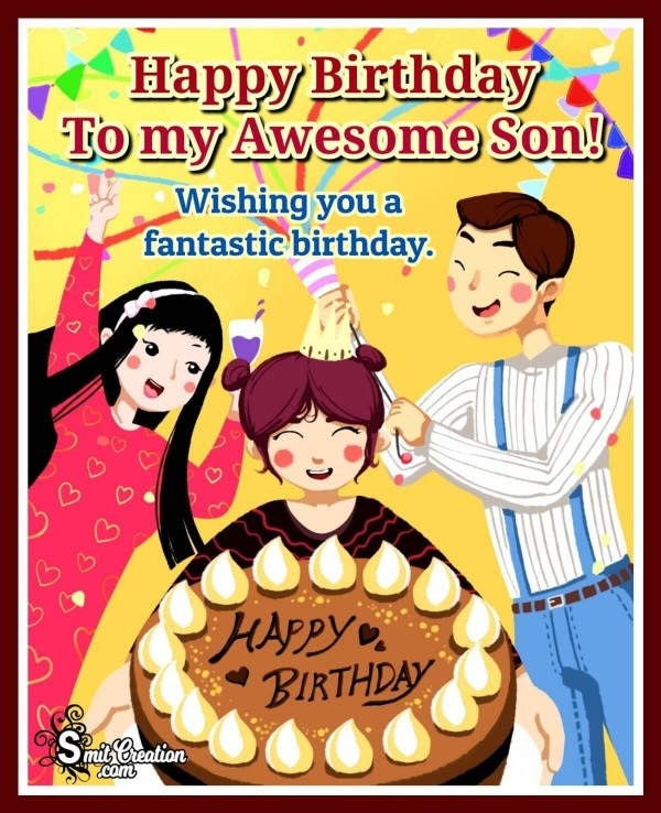 Happy Birthday To My Awesome Son!