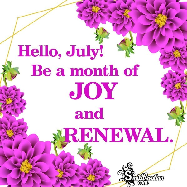 Hello, July! Be A Month Of Joy And Renewal
