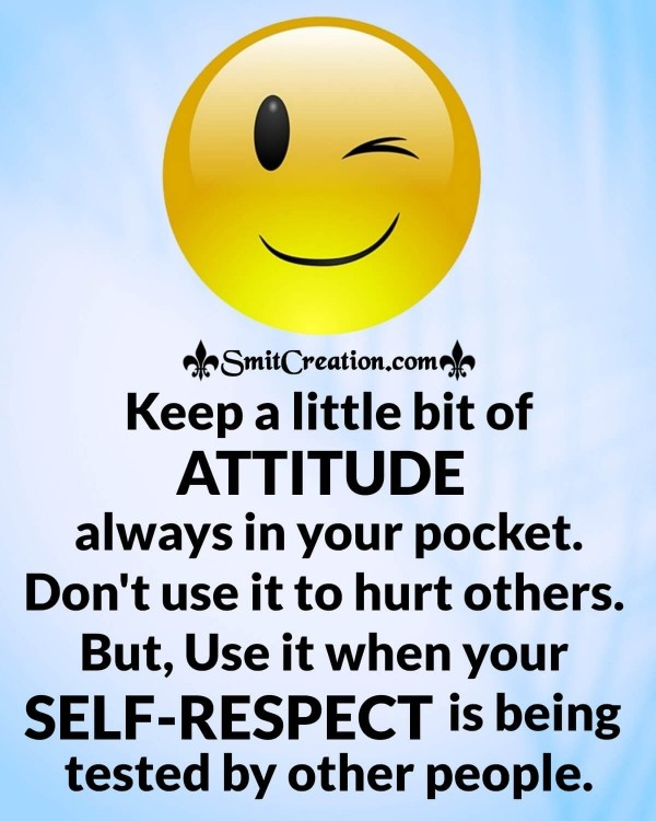 Keep A Little Bit Of Attitude In Your Pocket