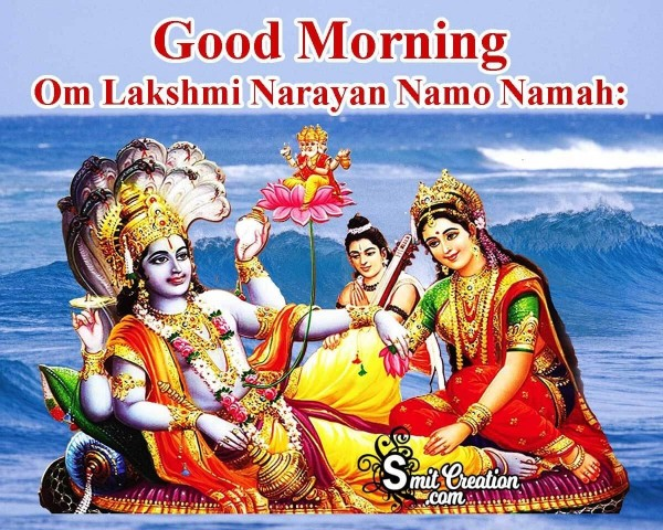 Good Morning Om Lakshmi Narayan Namo Namah