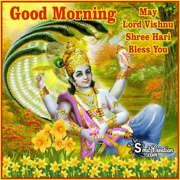 Good Morning May Lord Vishnu Shree Hari Bless You
