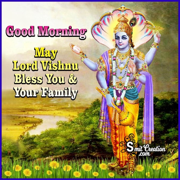 Good Morning May Lord Vishnu Bless You And Your Family