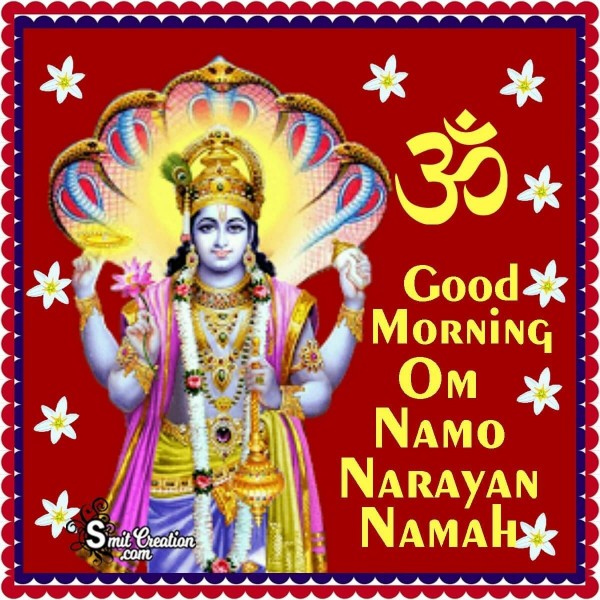 Good Morning Om Namo Narayan Namah