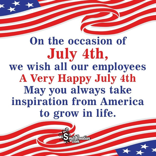Happy July 4th Wish To All Our Employees