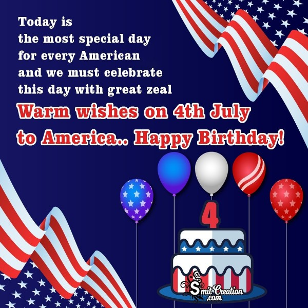 Warm Wishes On 4th July To America Happy Birthday!