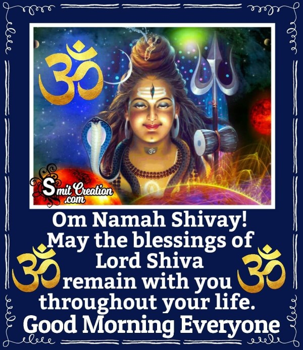 Good Morning Everyone Om Namah Shivay