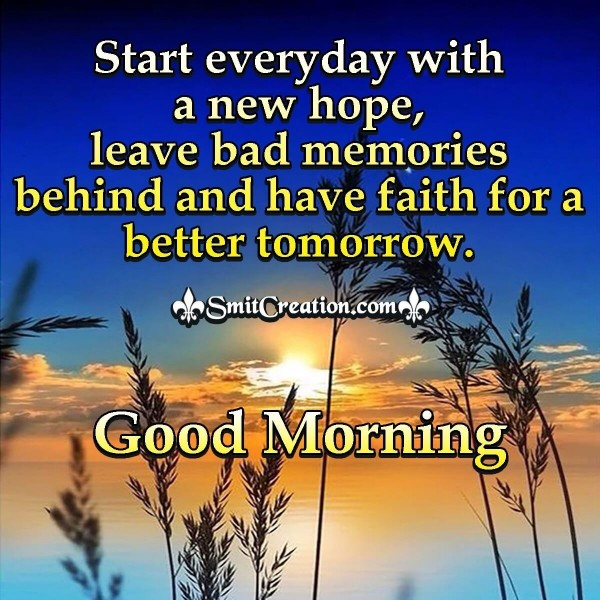 Good Morning Start Everyday With New Hope
