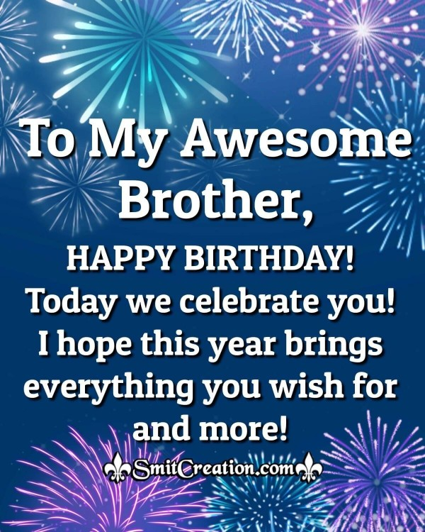 Happy Birthday Wishes To My Awsome Brother!