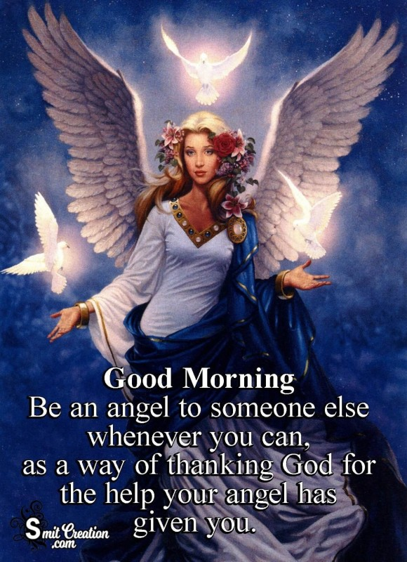 Good Morning Be An Angel To Someone Else