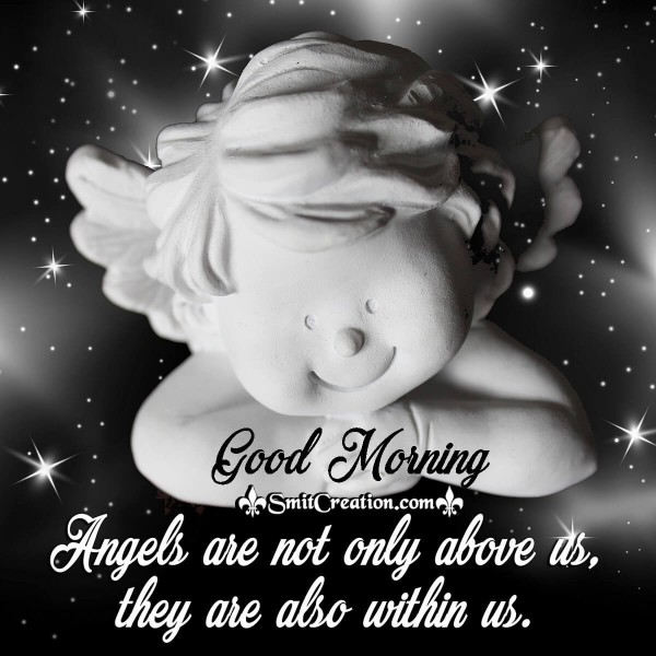 Good Morning Angels Are Within Us