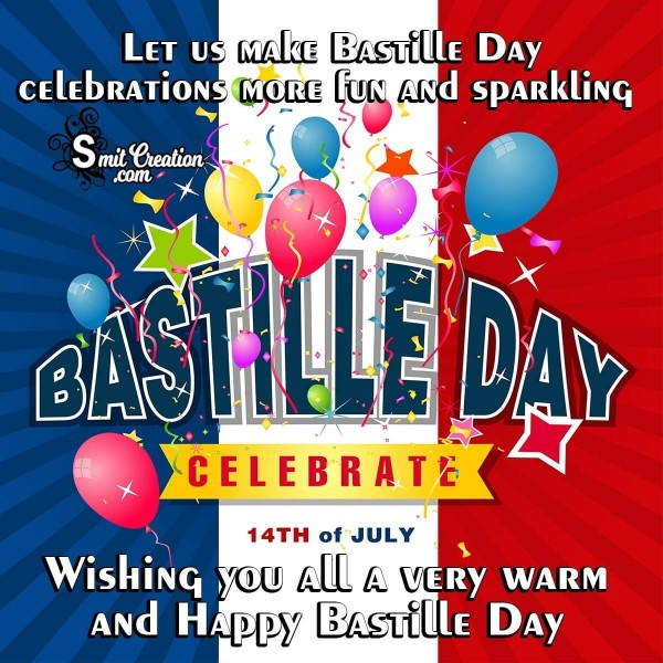 Wishing You All A Very Warm And Happy Bastille Day